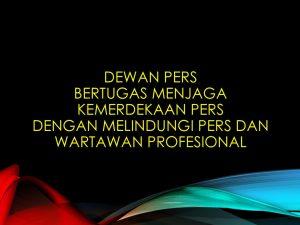 Dewan+Pers+Bertugas+Menjaga+Kemerdekaan+Pers+dengan+melindungi+pers+dan+wartawan+profesional