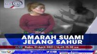 Amarah Suami Jelang Sahur, Simak Selengkapnya di Realita Rabu Pukul